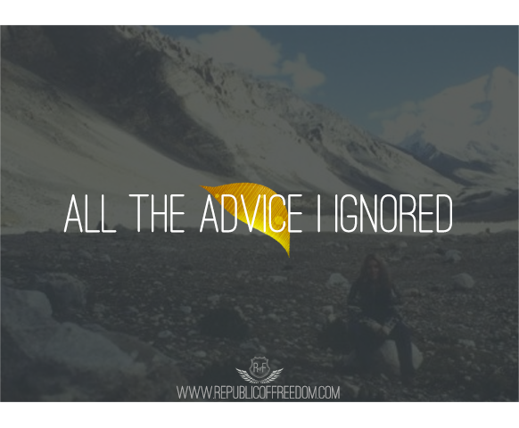 advice I ignored