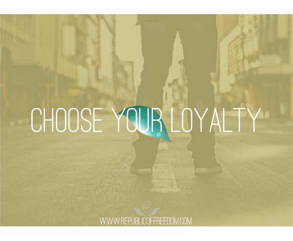 choose loyalty