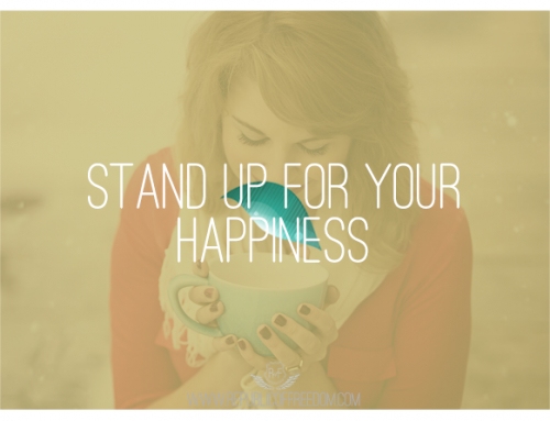 Stand up for your happiness