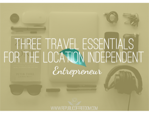 Three travel essentials for the location independent entrepreneur
