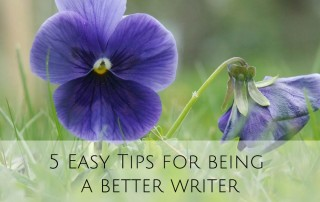 5 Easy Tips for being a better writer