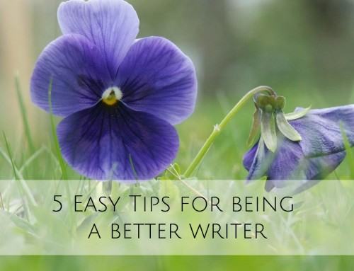 5 Easy Tips for being a better writer from people who know way better than me