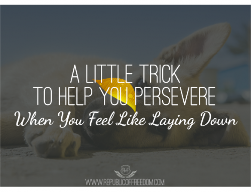 A little trick to help you persevere when you feel like laying down
