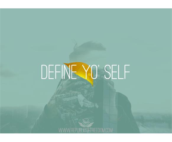 Define yo'self