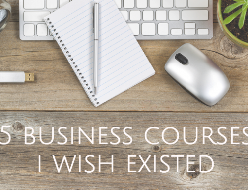 Five business courses I wish existed for new entrepreneurs