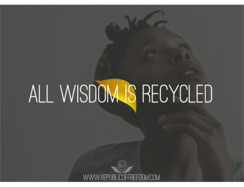 All wisdom is recycled