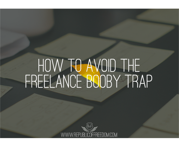 how to avoid the freelance booby trap