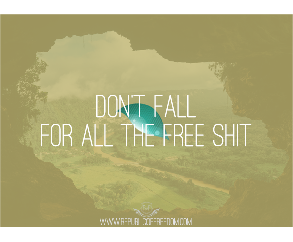 Don't Fall For All The Free Shit