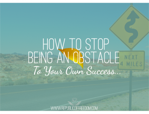 How to Stop Being an Obstacle to Your Own Success