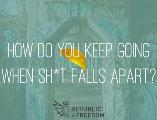 How do you keep going when sh*t falls apart?